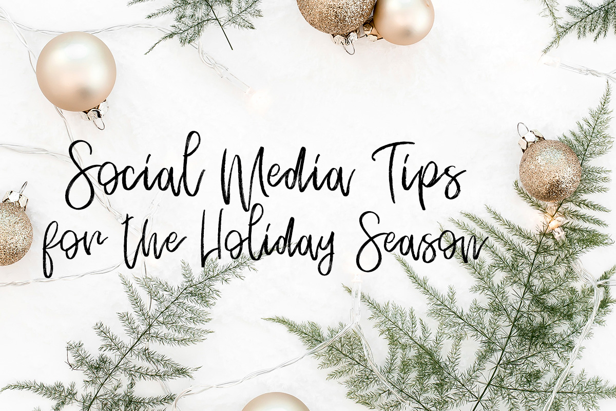 5 Social Media Tips for the Holiday Season